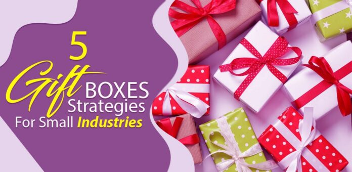 5 Gift Boxes Strategies for Small Industries